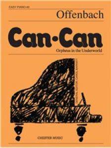 Offenbach - CAN-CAN FROM ORPHEUS IN THE UNDERWORLD FOR EASY PIANO (CAROL BARRATT)
