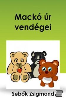 Sebők Zsigmond - Mackó úr vendégei [eKönyv: epub, mobi]