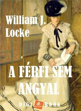 WILLIAM J. LOCKE - A férfi sem angyal [eKönyv: epub, mobi]