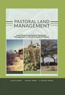 Elijah K. Biamah, Michael K. Biamah, Wilson K. Yabann - Pastoral land management [eKönyv: epub, mobi]