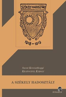 Kratochvil Károly - A székely hadosztály 1918-19 évi bolsevistaellenes és ellenforradalmi harcai