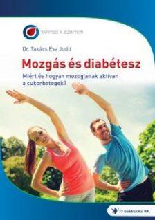Dr. Takács Éva Judit - Mozgás és diabetesz. Miért és hogyan mozogjanak a cukorbetegek?