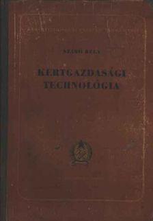Szabó Béla - Kertgazdasági technológia [antikvár]