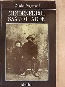 Zalabai Zsigmond - Mindenekről számot adok [antikvár]