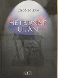 Czegő Zoltán - Hetednap után [antikvár]