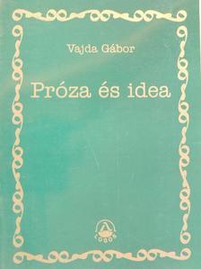 Vajda Gábor - Próza és idea [antikvár]