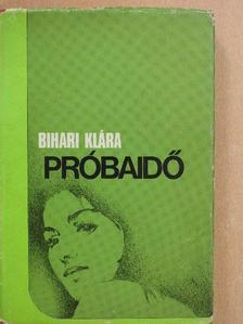 Bihari Klára - Próbaidő (dedikált példány) [antikvár]