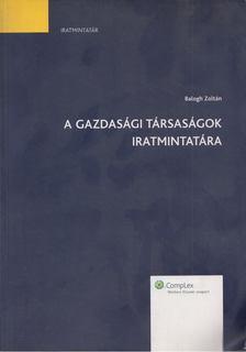 Balogh Zoltán - A gazdasági társaságok iratmintatára [antikvár]