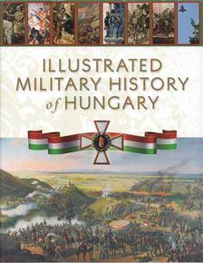 Hermann Róbert - Illustrated Military History of Hungary [antikvár]