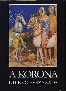 Katona Tamás - A korona kilenc évszázada [antikvár]