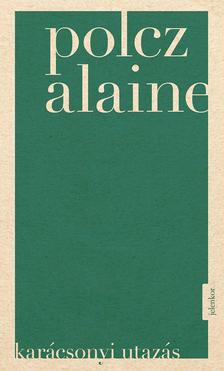 Polcz Alaine - Karácsonyi utazás