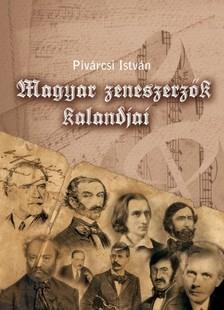 Pivárcsi István - Magyar zeneszerzők kalandjai [eKönyv: epub, mobi]