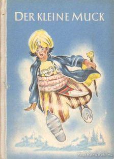 Wilhelm Hauff - Der Kleine Muck [antikvár]