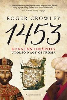 Roger Crowley - 1453 - Konstantinápoly utolsó nagy ostroma [eKönyv: epub, mobi]