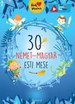 Lengyel Orsolya - 30 német-magyar esti mese