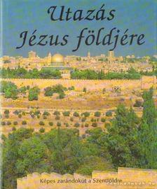 Waters, Id. Alyce L., Marsh, Kathleen A. - Utazás Jézus földjére [antikvár]