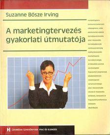 Bősze Irving, Suzanne - A marketingtervezés gyakorlati útmutatója [antikvár]