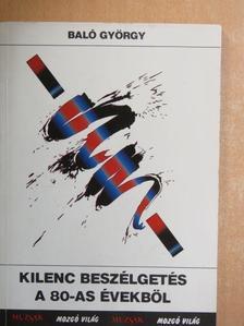 Baló György - Kilenc beszélgetés a 80-as évekből [antikvár]