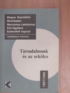 Farkas Endre - Társadalmunk és az erkölcs [antikvár]
