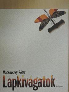 Macsovszky Péter - Lapkivágatok [antikvár]