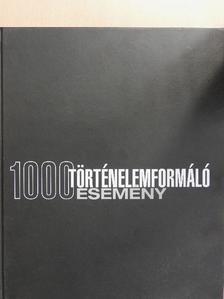 Dan O'Toole - 1000 történelemformáló esemény [antikvár]