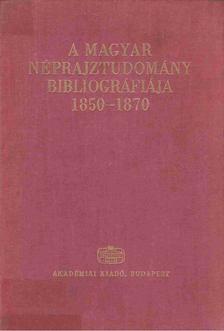 Sándor István - A magyar néprajztudomány bibliográfiája 1850-1870 [antikvár]