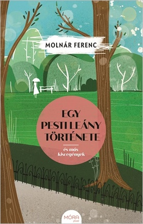MOLNÁR FERENC - Egy pesti leány története és más kisregények [eKönyv: epub, mobi]