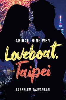 Abigail Hing Wen - Loveboat, Taipei - Szerelem Tajvanban