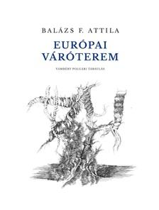 Balázs F. Attila - Európai váróterem