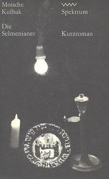 KULBAK, MOISCHE - Die Selmenianer [antikvár]