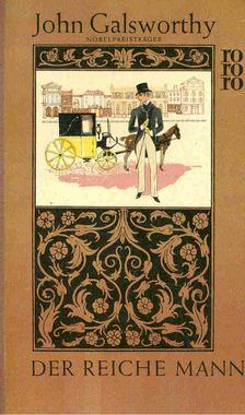 John Galsworthy - Der reiche Mann [antikvár]