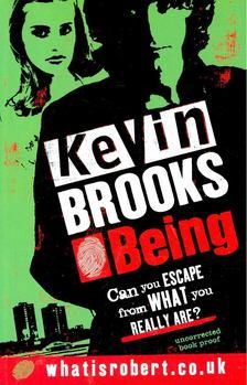 BROOKS, KEVIN - Being [antikvár]