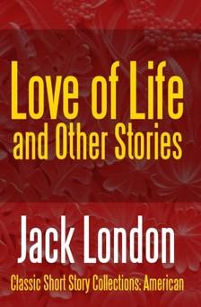 Jack London - Love of Life & Other Stories [eKönyv: epub, mobi]