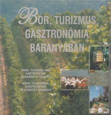 TAKÁCS ZSUZSA - Bor, turizmus, gasztronómia Baranyában [antikvár]