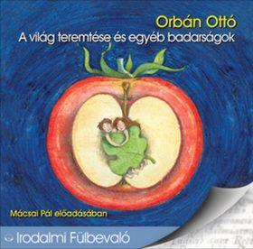 ORBÁN OTTÓ - A világ teremtése és egyéb badarságok - HANGOSKÖNYV