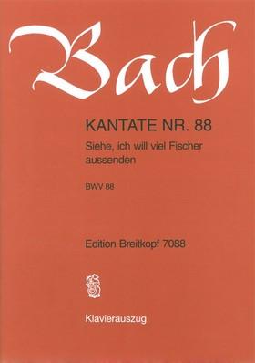 J. S. Bach - KANTATE NR.88 - SIEHE, ICH WILL VIEL FISCHER AUSSENDEN BWV 88, KLAVIERAUSZUG