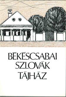 Tábori György - Békéscsabai szlovák tájház [antikvár]