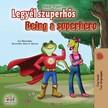 Shmuilov Liz - Legyél szuperhős - Being a Superhero [eKönyv: epub, mobi]