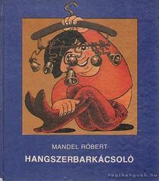 MANDEL RÓBERT - Hangszerbarkácsoló [antikvár]
