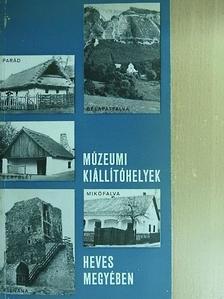 Bakó Ferenc - Múzeumi kiállítóhelyek Heves megyében [antikvár]