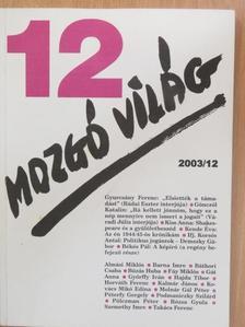 Almási Miklós - Mozgó Világ 2003. december [antikvár]