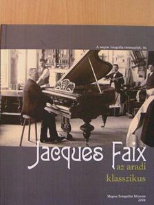 Faix Frigyes - Jacques Faix az aradi klasszikus [antikvár]