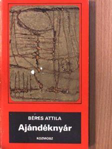 Béres Attila - Ajándéknyár (dedikált példány) [antikvár]