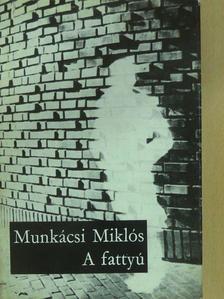 Munkácsi Miklós - A fattyú (dedikált példány) [antikvár]