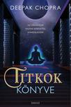 Deepak Chopra - Titkok könyve