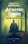 Maurice Leblanc - Arsene Lupin Herlock Sholmes ellen