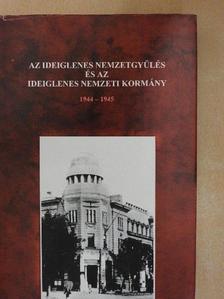 Balogh Sándor - Az Ideiglenes Nemzetgyűlés és az Ideiglenes Nemzeti Kormány [antikvár]