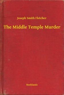 Fletcher Joseph Smith - The Middle Temple Murder [eKönyv: epub, mobi]