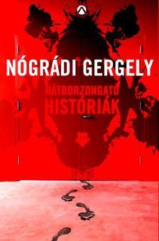 Nógrádi Gergely - Hátborzongató Históriák