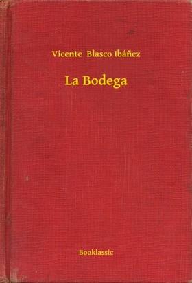 Vicente Blasco Ibánez - La Bodega [eKönyv: epub, mobi]